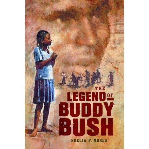 The Legend of Buddy Bush - (Coretta Scott King Honor - Author Honor Title(s)) by  Shelia P Moses - image 1 of 1