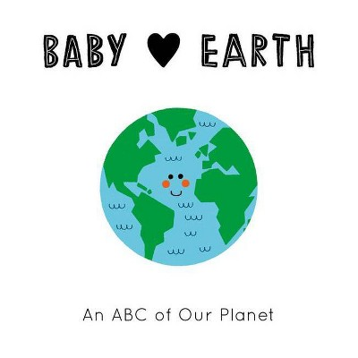 Baby Loves Earth - by Jennifer Eckford (Board Book)