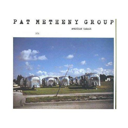 Pat Group Metheny - American Garage (CD) - image 1 of 1