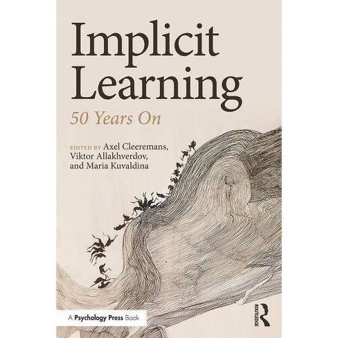 Implicit Learning - by  Axel Cleeremans & Viktor Allakhverdov & Maria Kuvaldina (Paperback) - image 1 of 1