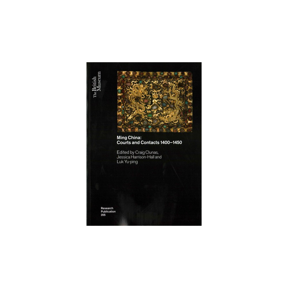 Ming China : Courts and Contacts 1400-1450 (Paperback)