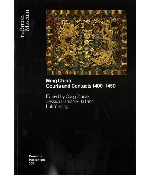 Ming China : Courts and Contacts 1400-1450 (Paperback) - image 1 of 1
