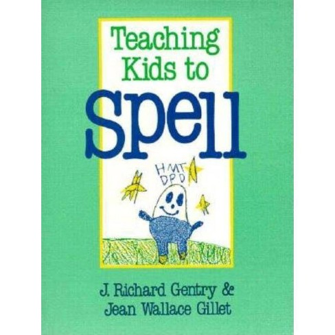 Teaching Kids to Spell - by  J Richard Gentry & Jean W Gillet (Paperback) - image 1 of 1