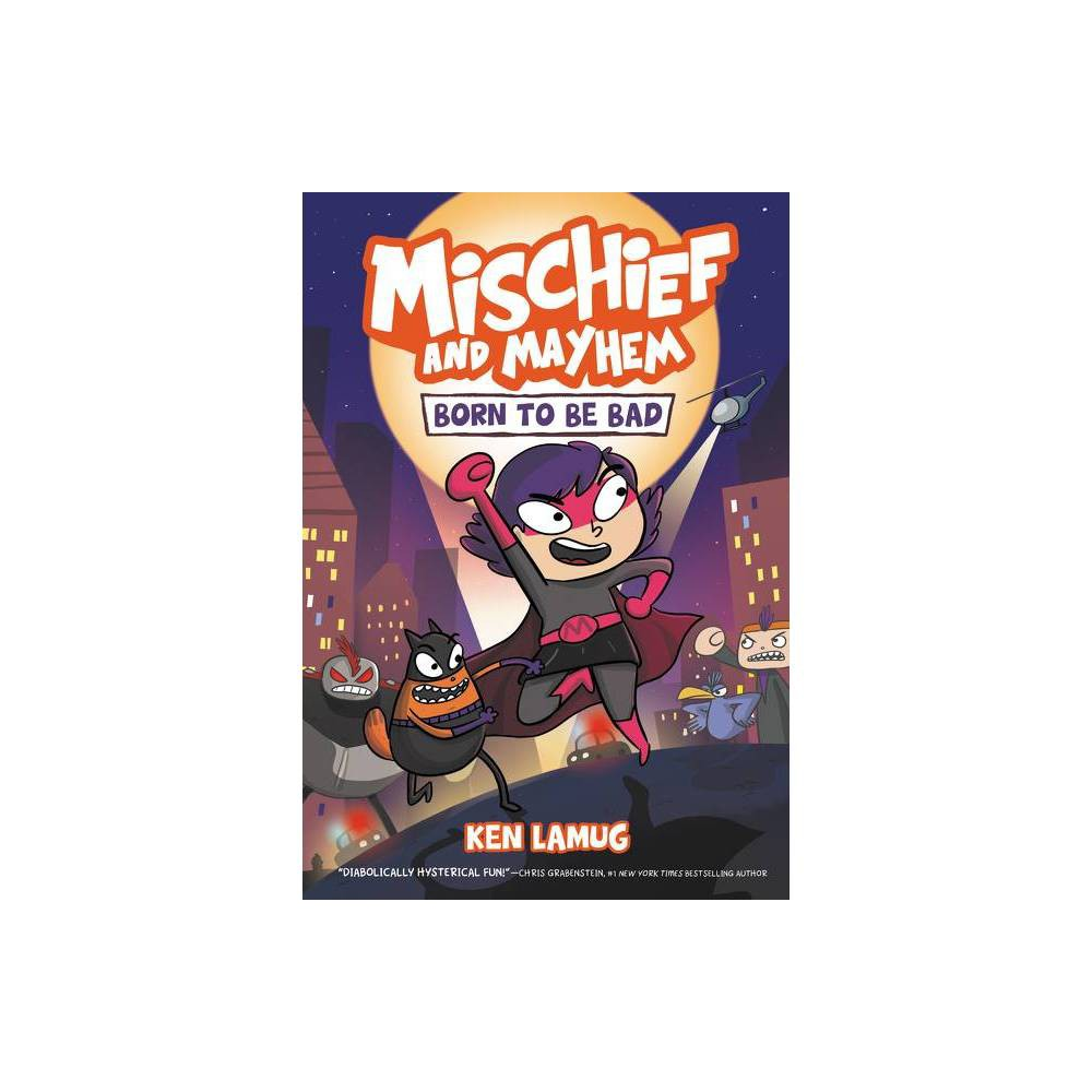 Mischief And Mayhem 1 Born To Be Bad By Ken Lamug Paperback