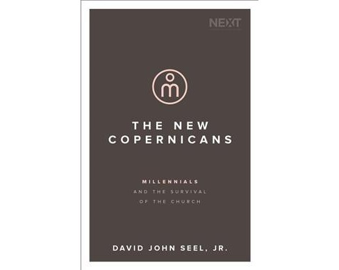 New Copernicans : Millennials and the Survival of the Church (Paperback) (Jr. David John Seel) - image 1 of 1