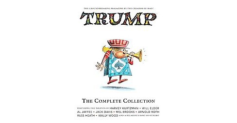 Trump The Complete Collection The Essential Kurtzman 2 (Hardcover) (Harvey Kurtzman) - image 1 of 1