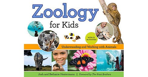 Zoology for Kids : Understanding and Working With Animals, With 21 Activities (Paperback) (Josh - image 1 of 1