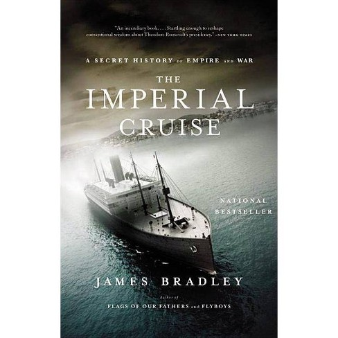 The Imperial Cruise (Reprint) (Paperback) by James Bradley - image 1 of 1
