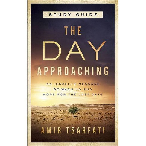 The Day Approaching Study Guide - by  Amir Tsarfati (Paperback) - image 1 of 1