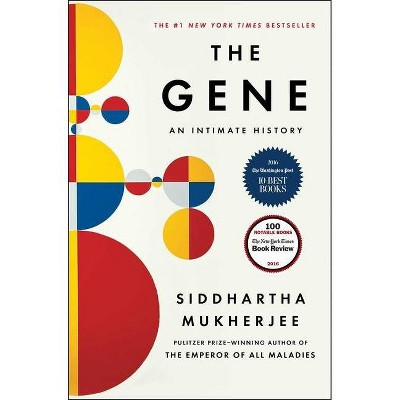 The Gene - by  Siddhartha Mukherjee (Hardcover)