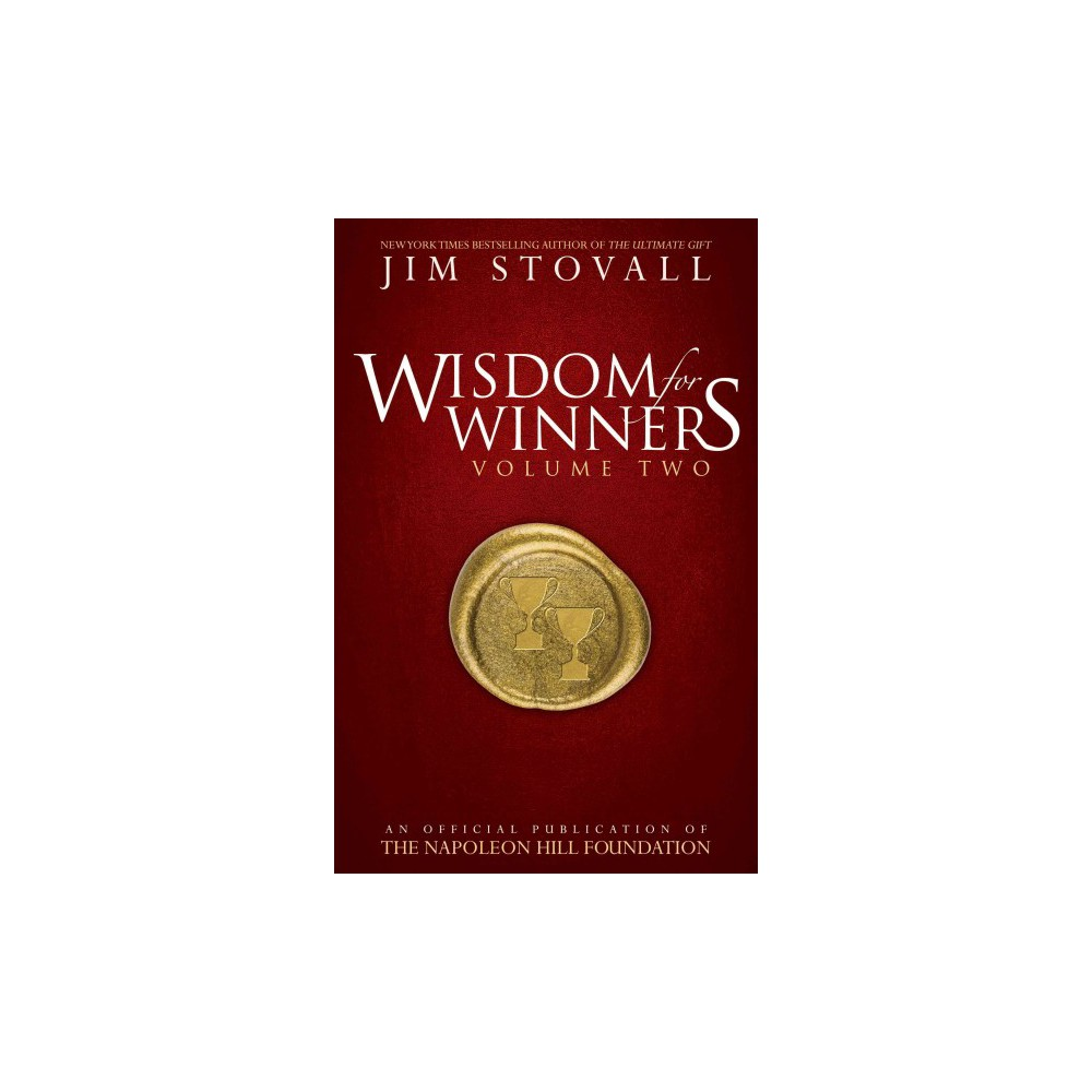 Wisdom for Winners : An Official Publication of the Napoleon Hill Foundation (Vol 2) (Hardcover) (Jim
