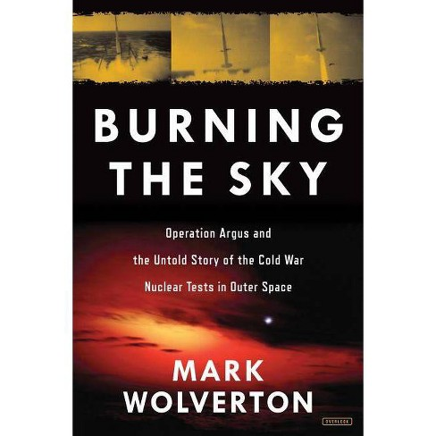 Burning the Sky - by  Mark Wolverton (Hardcover) - image 1 of 1