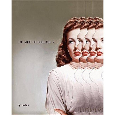 The Age of Collage Vol. 2 - (Hardcover) - image 1 of 1