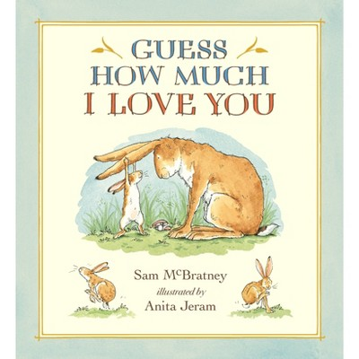 Guess How Much I Love You - by Sam Mcbratney (Hardcover)
