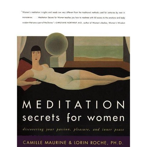 Meditation Secrets for Women - by  Camille Maurine & Lorin Roche (Paperback) - image 1 of 1