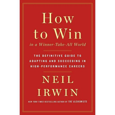 How to Win in a Winner-Take-All World - by  Neil Irwin (Hardcover) - image 1 of 1