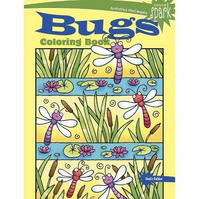 Spark Bugs Coloring Book - (Dover Coloring Books) By Noelle Dahlen  (Paperback) : Target