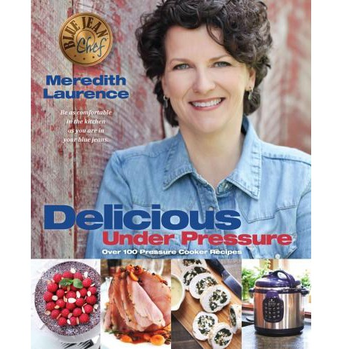 Delicious Under Pressure (Paperback) (Meredith Laurence) - image 1 of 1
