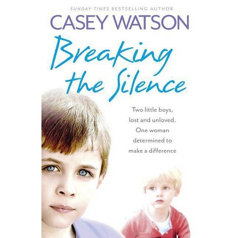 Breaking the Silence - by  Casey Watson (Paperback) - image 1 of 1