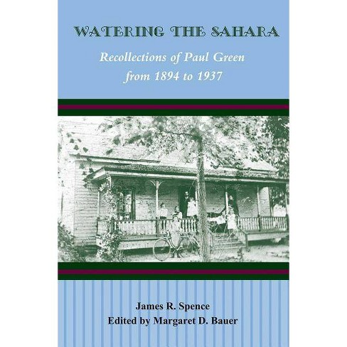 Watering the Sahara - by  James R Spence (Paperback) - image 1 of 1