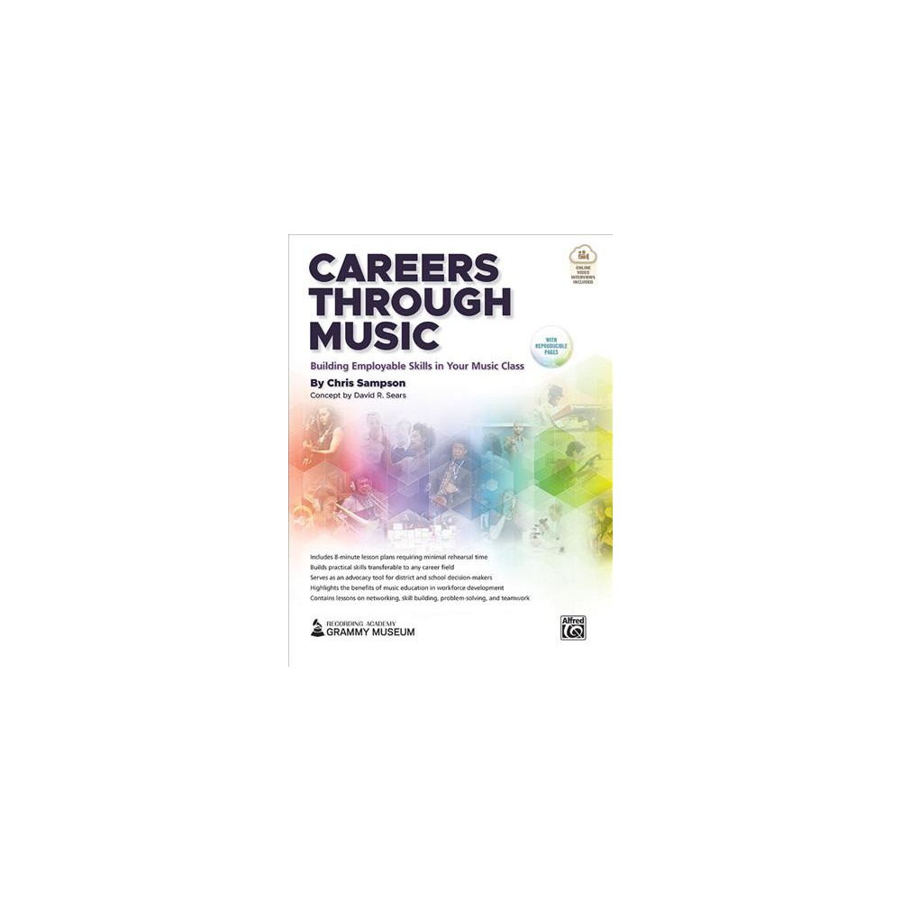 Careers Through Music : Building Employable Skills in Your Music Class - Pap/Psc by Chris Sampson