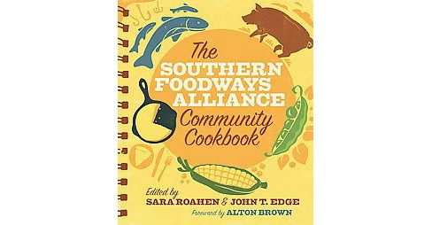 Southern Foodways Alliance Community Cookbook (Reprint) (Paperback) - image 1 of 1