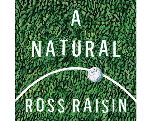 Natural -  Unabridged by Ross Raisin (CD/Spoken Word) - image 1 of 1