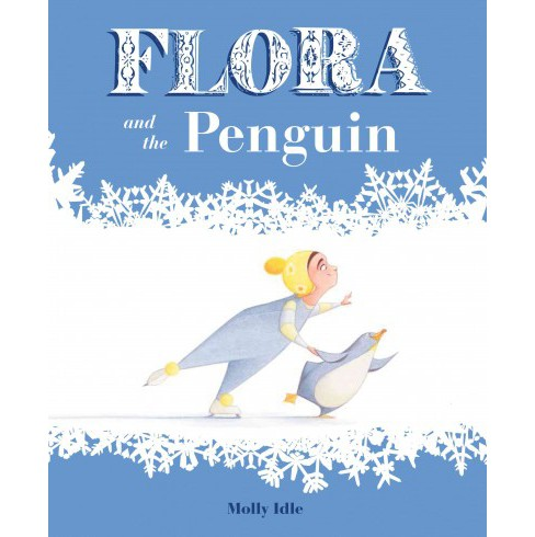Flora and the Penguin (School And Library) (Molly Idle) - image 1 of 1