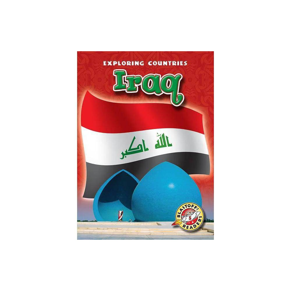 Iraq - (Exploring Countries) by Lisa Owings (Paperback)