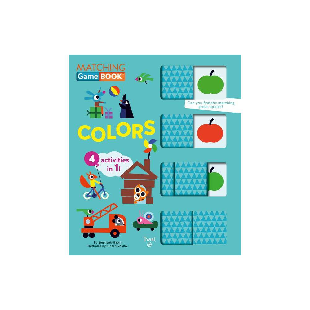 Colors Matching Game Book Matching Game Books By St Phanie Babin Board Book