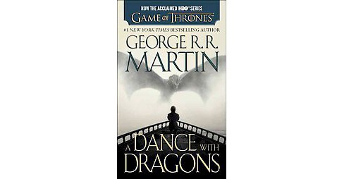 A Dance With Dragons ( Song of Ice and Fire) (Media Tie In Reissue) (Paperback) by George R. R. Martin - image 1 of 1