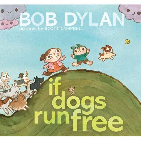 If Dogs Run Free - by  Bob Dylan (Hardcover) - image 1 of 1