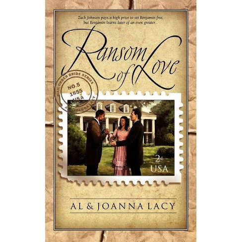 Ransom of Love - (Mail Order Bride) by  Al Lacy & Joanna Lacy (Paperback) - image 1 of 1