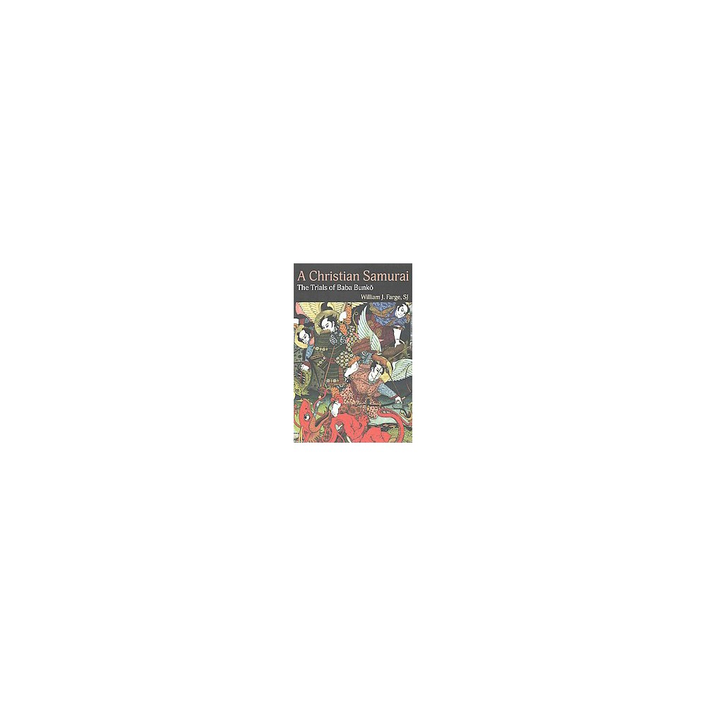 Christian Samurai : The Trials of Baba Bunko (Paperback) (William J. Farge)