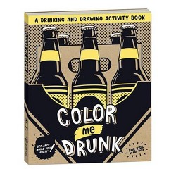 Color Me Drunk : A Drinking and Drawing Activity Book -  (Paperback)