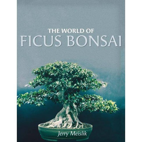 The World of Ficus Bonsai - by  Jerry Meislik (Hardcover) - image 1 of 1