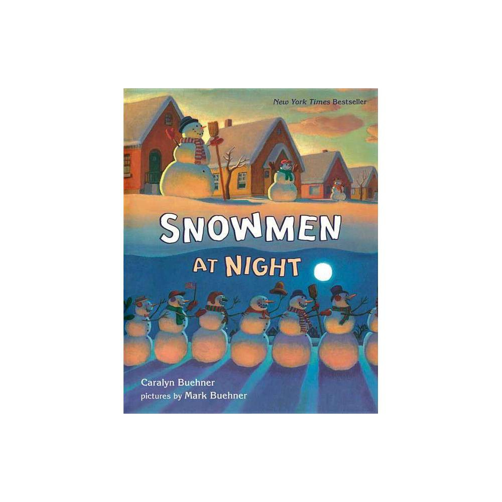 Snowmen At Night By Caralyn Buehner Hardcover