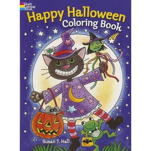 Happy Halloween Coloring Book - (Dover Coloring Books) by Susan T Hall  (Paperback)
