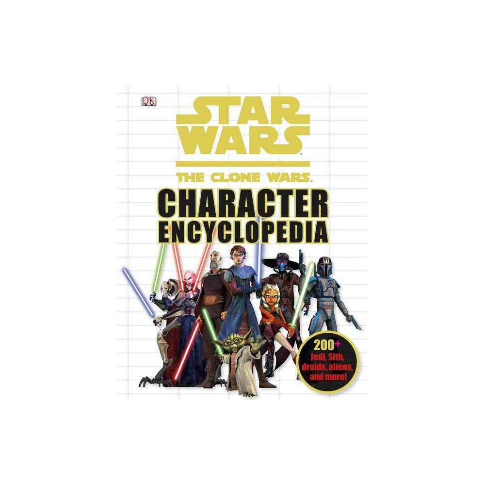 Star Wars The Clone Wars Character Encyclopedia Hardcover
