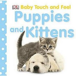 Puppies And Kittens ( Baby Touch and Feel) (Board) by Dorling Kindersley, Inc.