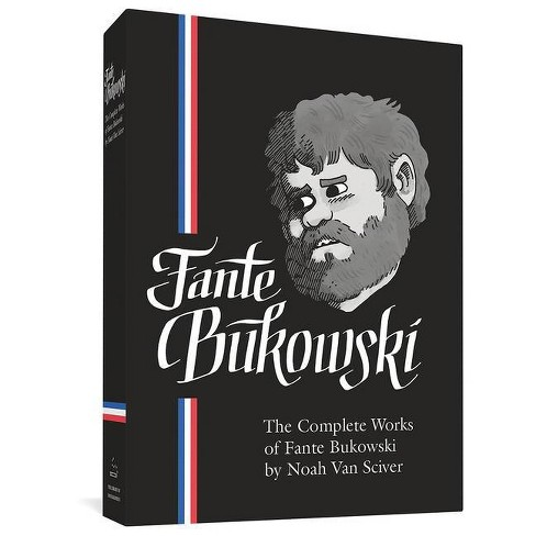 The Complete Works of Fante Bukowski - by  Noah Van Sciver (Hardcover) - image 1 of 1