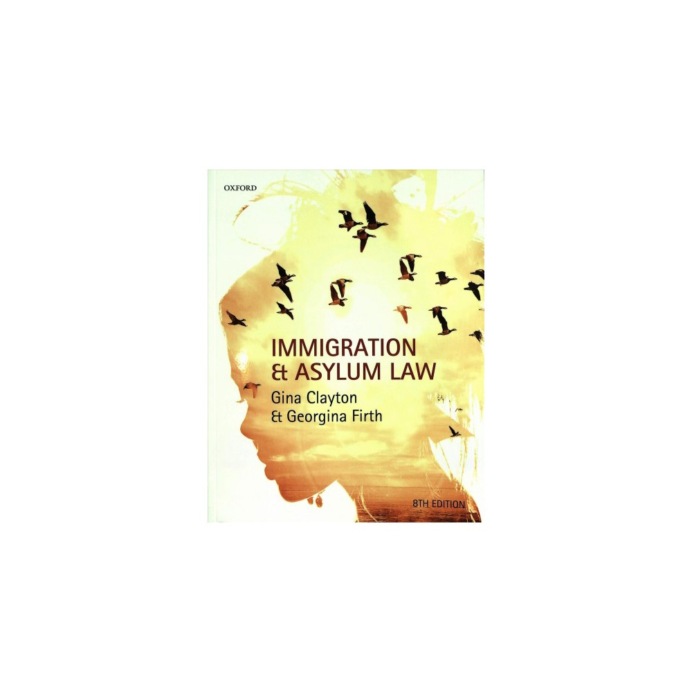 Immigration and Asylum Law - 8 by Gina Clayton & Georgina Firth (Paperback)