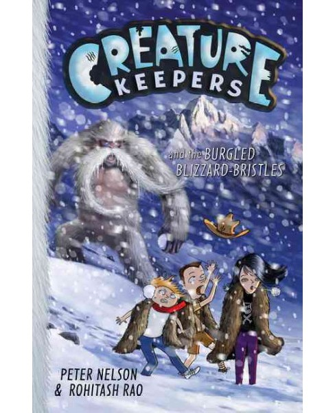 Creature Keepers and the Burgled Blizzard-Bristles (Hardcover) (Peter Nelson & Rohitash Rao) - image 1 of 1
