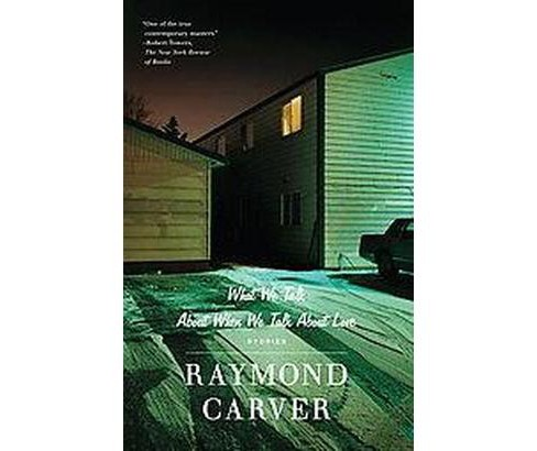 What We Talk About When We Talk About Love : Stories (Reissue) (Paperback) (Raymond Carver) - image 1 of 1