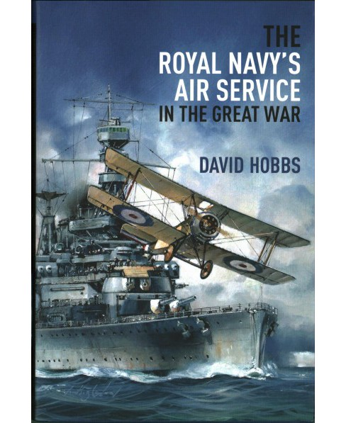 Royal Navy's Air Service in the Great War (Hardcover) (David Hobbs) - image 1 of 1