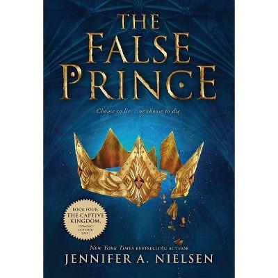 The False Prince (the Ascendance Trilogy, Book 1) - by  Jennifer A Nielsen (Paperback)