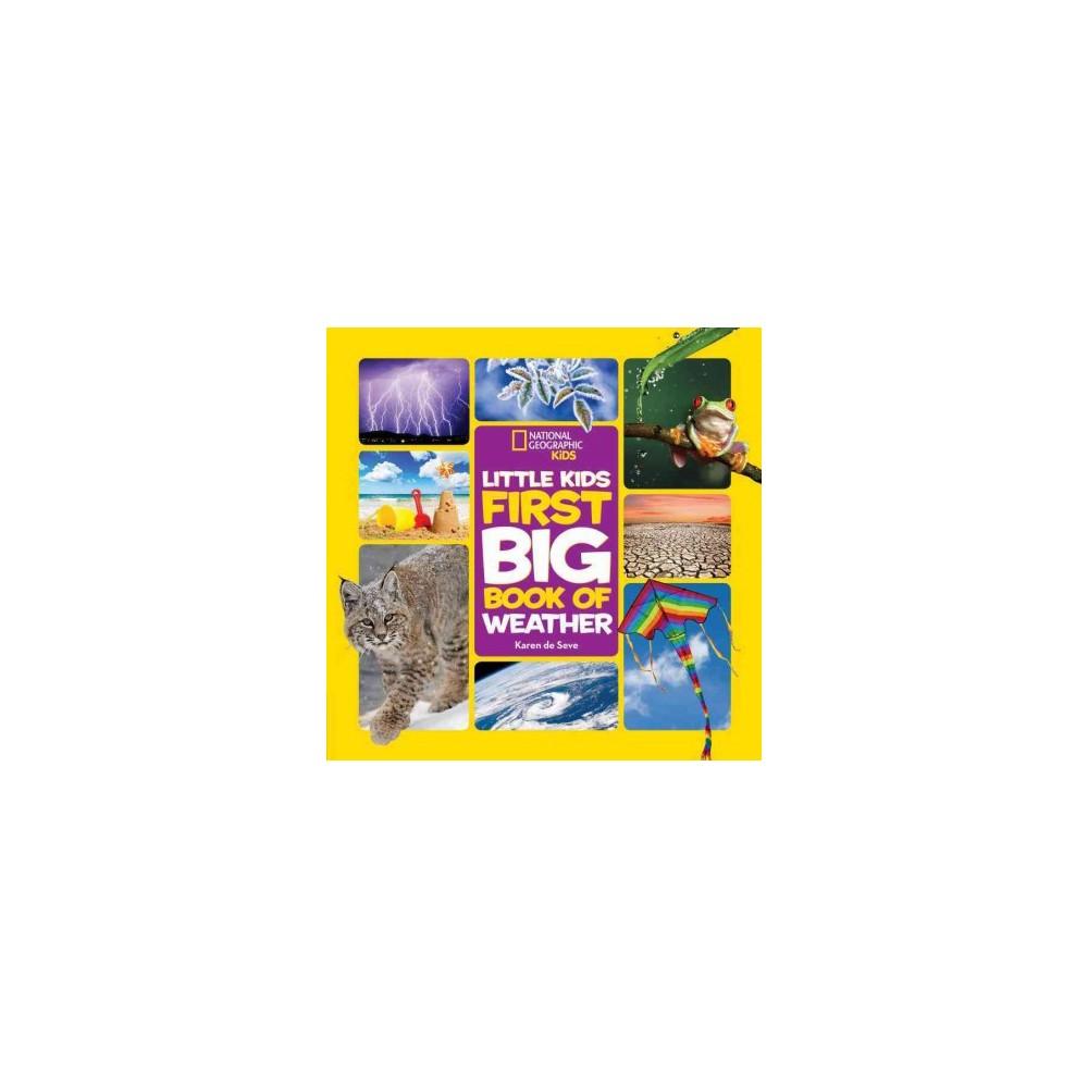 National Geographic Little Kids First Big Book of Weather (Hardcover) (Karen De Seve)