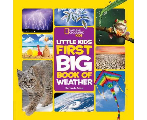 National Geographic Little Kids First Big Book of Weather (Hardcover) (Karen De Seve) - image 1 of 1