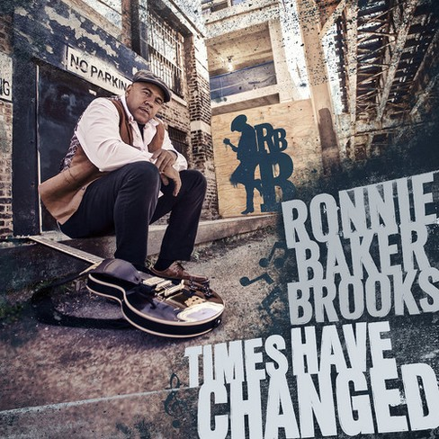 Ronnie Baker Brooks - Times Have Changed (CD) - image 1 of 1