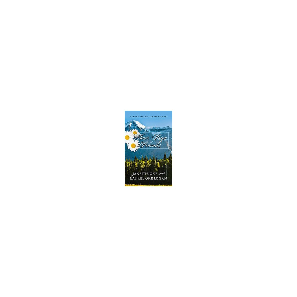 Where Hope Prevails (Large Print) (Paperback) (Janette Oke & Laurel Oke Logan)